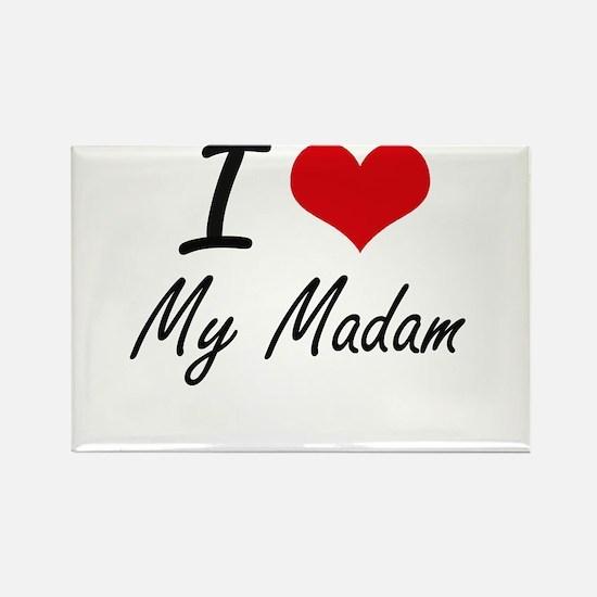 I Love My Madam Magnets