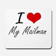 I Love My Mailman Mousepad
