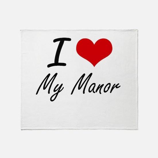 I Love My Manor Throw Blanket