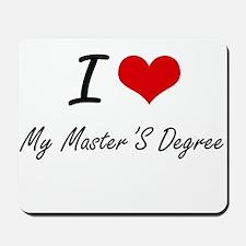 I Love My Master'S Degree Mousepad