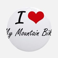 I Love My Mountain Bike Round Ornament