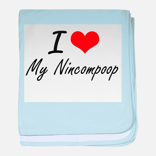 I Love My Nincompoop baby blanket