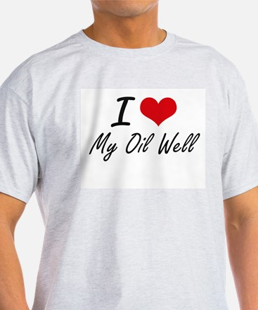 I Love My Oil Well T-Shirt