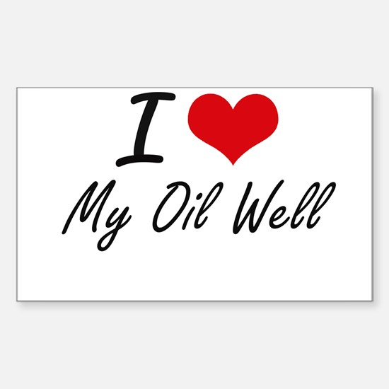 I Love My Oil Well Bumper Stickers