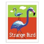 Strange Bird - Flamingo Small Poster