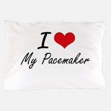 I Love My Pacemaker Pillow Case