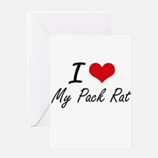 I Love My Pack Rat Greeting Cards