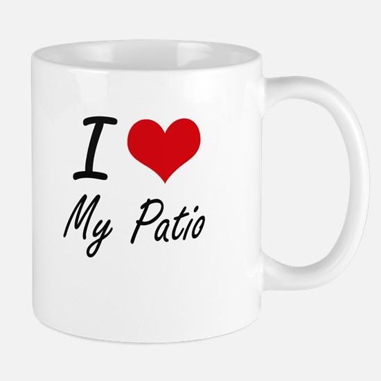 I Love My Patio Mugs