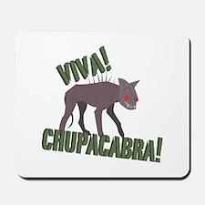 Viva Chupacabra! Mousepad