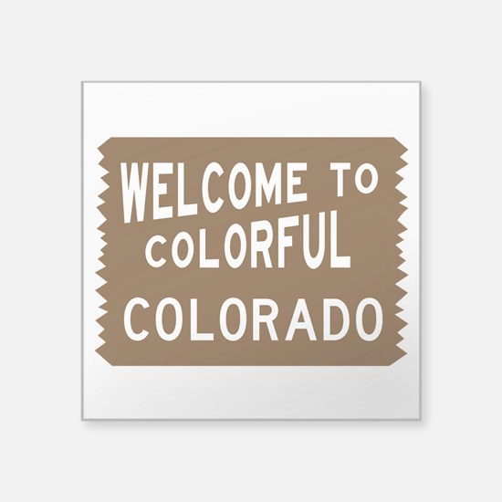 "Welcome to Colorful Colorad Square Sticker 3"" x 3"""
