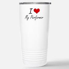 I Love My Performer Stainless Steel Travel Mug