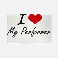 I Love My Performer Magnets