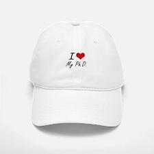 I Love My Ph.D. Baseball Baseball Cap