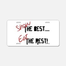 Show the Best! Aluminum License Plate