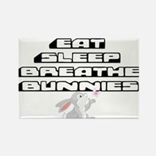 Eat, Sleep, Breathe, Bunnies Magnets