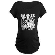 Banker Fantasy Football Manager Maternity T-Shirt