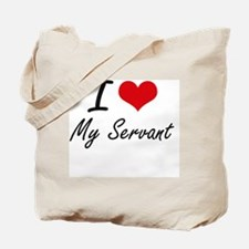 I Love My Servant Tote Bag