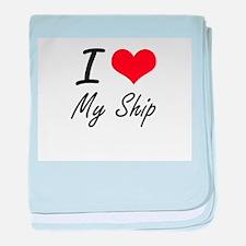 I Love My Ship baby blanket