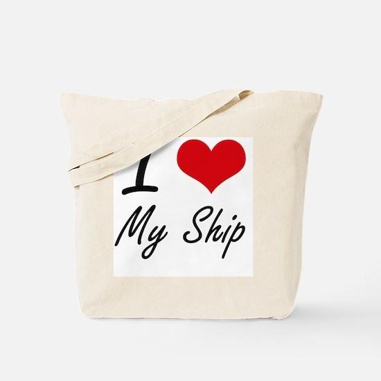 I Love My Ship Tote Bag