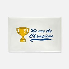 We Are Champions Magnets