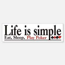 Life is Simple Bumper Bumper Bumper Sticker