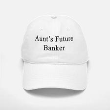 Aunt's Future Banker  Baseball Baseball Cap