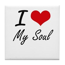 I love My Soul Tile Coaster