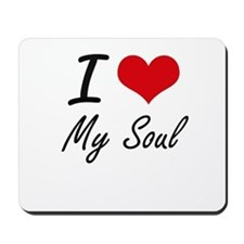 I love My Soul Mousepad