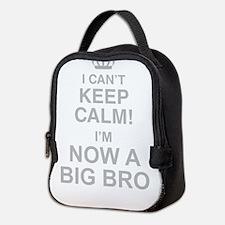 I Cant Keep Calm! Im Now A Big Bro Neoprene Lunch
