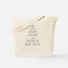 I Cant Keep Calm! Im Now A Big Bro Tote Bag