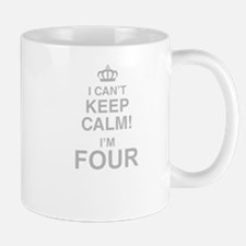 I Cant Keep Calm! Im Four Mugs