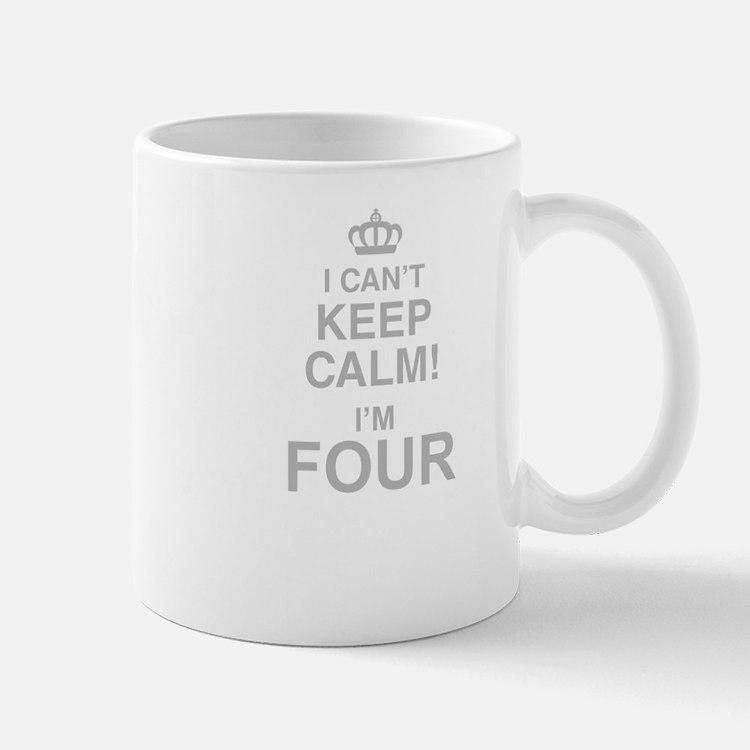 I Cant Keep Calm! Im Four Mugs