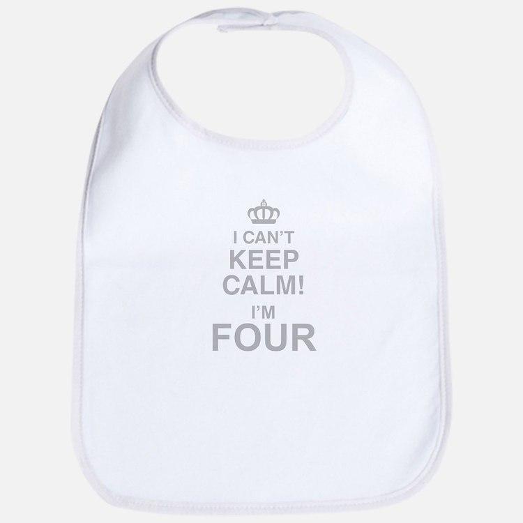 I Cant Keep Calm! Im Four Bib