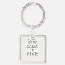 I Cant Keep Calm! Im Five Keychains