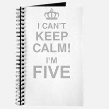 I Cant Keep Calm! Im Five Journal