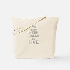 I Cant Keep Calm! Im Five Tote Bag