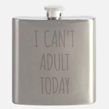 I Cant Adult Today Flask
