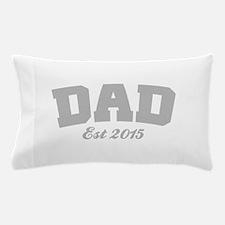 Dad Est 2015 Pillow Case
