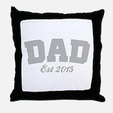 Dad Est 2015 Throw Pillow