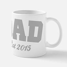 Dad Est 2015 Mugs