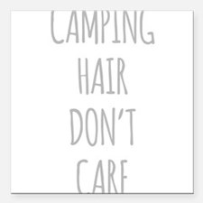 "Camping Hair Dont Care Square Car Magnet 3"" x 3"""