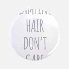 Camping Hair Dont Care Button