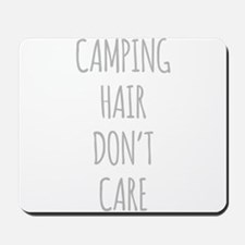 Camping Hair Dont Care Mousepad