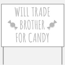 Will Trade Brother For Candy Yard Sign