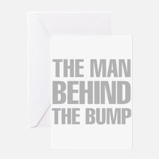 The Man Behind The Bump Greeting Cards