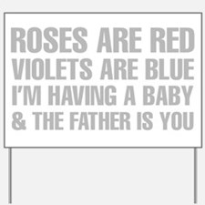 Roses Are Red And The Father Is You Poem Yard Sign