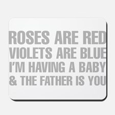 Roses Are Red And The Father Is You Poem Mousepad