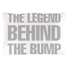 The Legend Behind The Bump Pillow Case