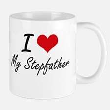 I love My Stepfather Mugs