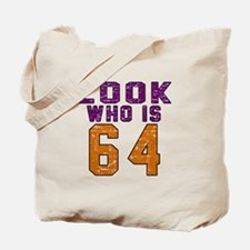 Look who is 64 Tote Bag